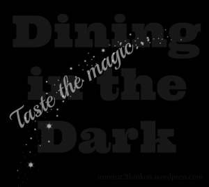 Dning in the Dark