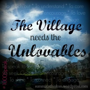 The Village needs the Unlovables