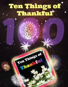 Ten Things of Thankful 100