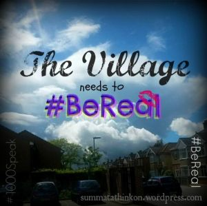 The Village Needs to #BeReal