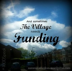 The Village needs FUNDING