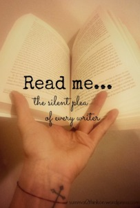 Read me...the silent plea of every writer
