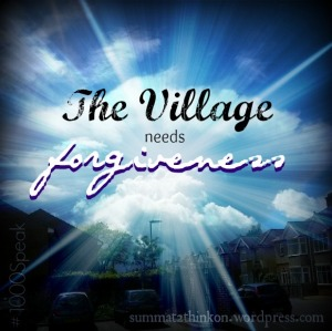 The Village needs Forgiveness - #100Speak