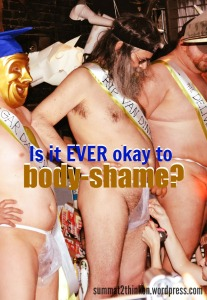 Is it EVER okay to body shame - summat2thinkon.wordpress.com