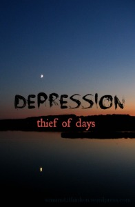 Depression thief of days - summat2thinkon.wordpress.com