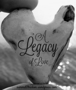a-legacy-of-love-summat2thinkon-wordpress-com